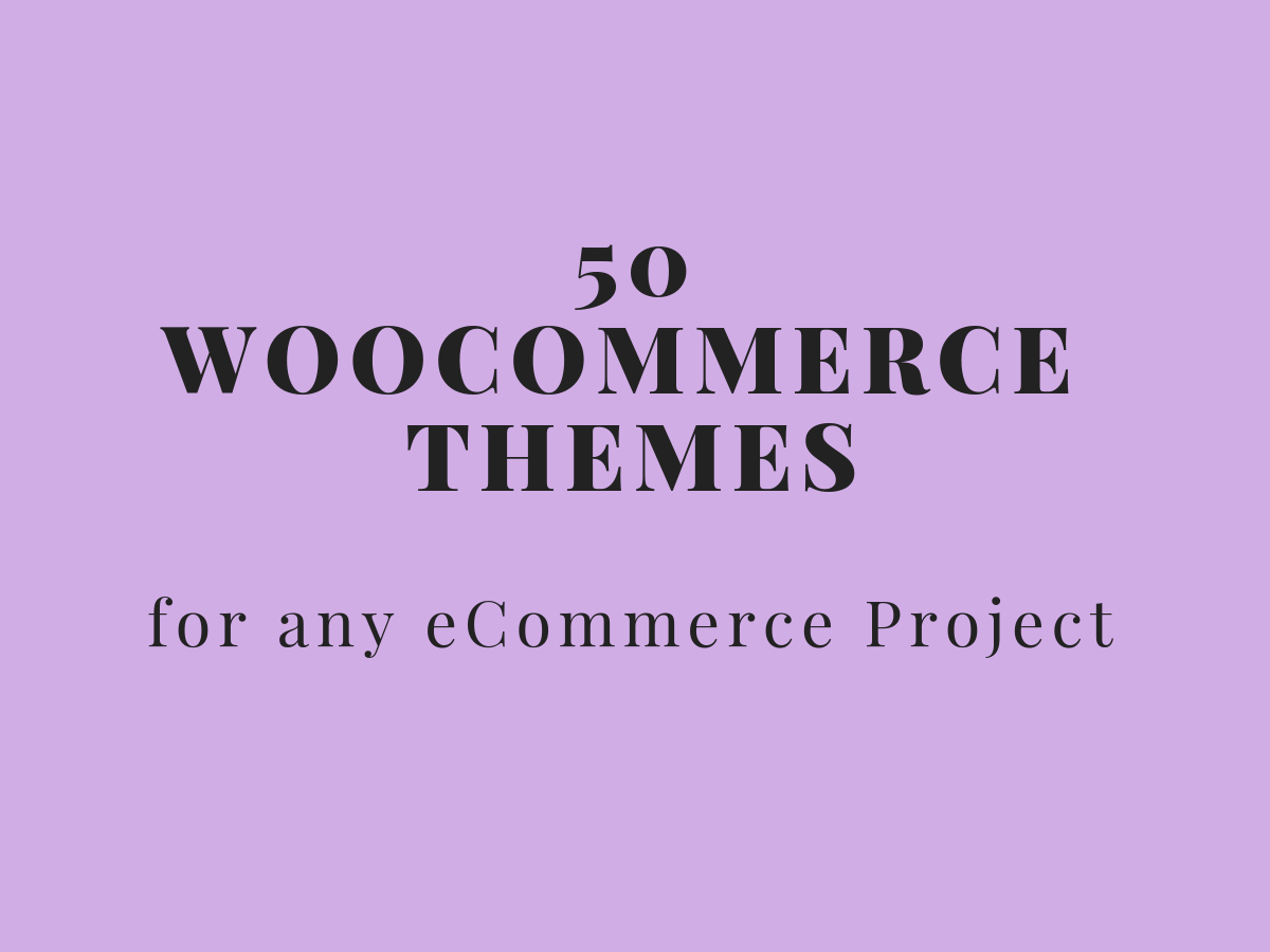 50 WooCommerce Themes For Any Online Store