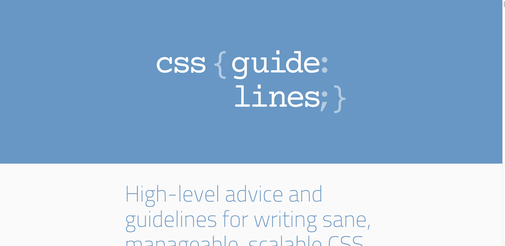 CSS Guidelines 2.2.4 – High level advice and guidelines for writing sane manageable scalable CSS