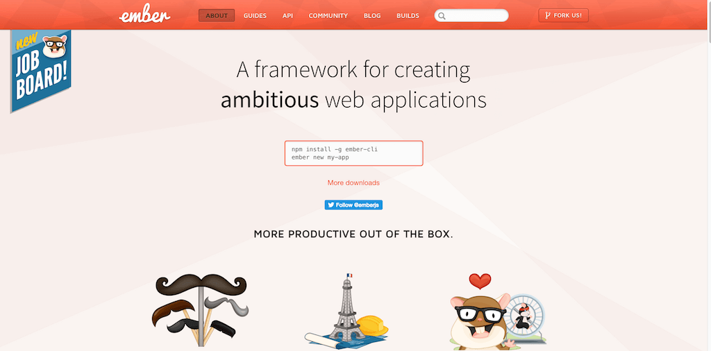 Ember.js A framework for creating ambitious web applications.