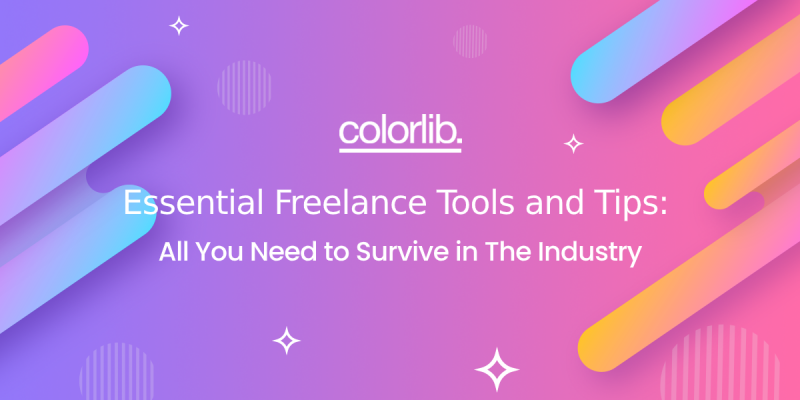 Essential Freelance Tools And Tips: All You Need To Survive In The Industry
