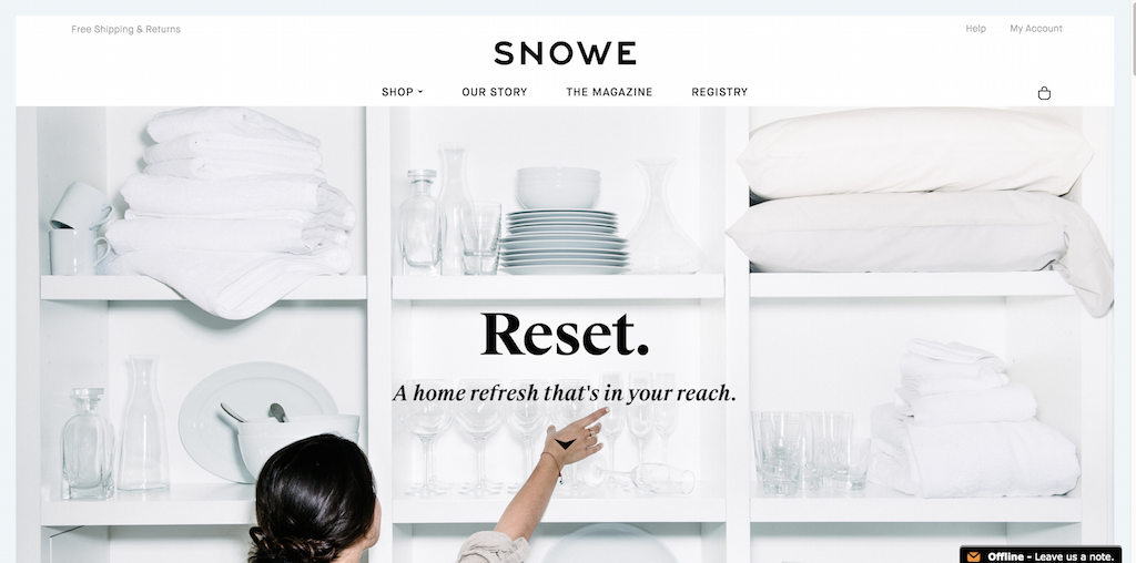 Snowe Home essentials for whatever life brings.