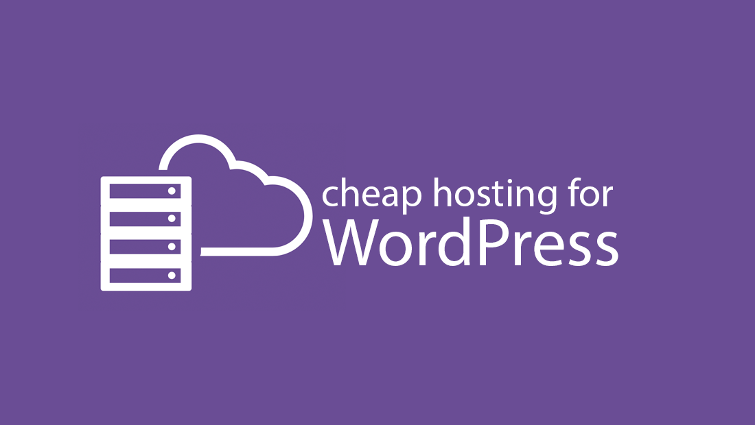 12 Best Cheap Hosting For WordPress 2019