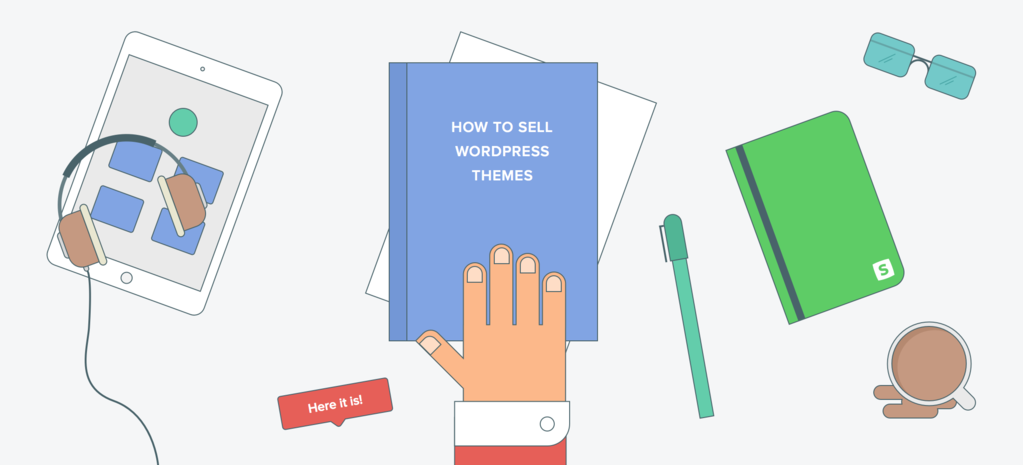 9 Insanely Actionable Tips On Selling More WordPress Themes