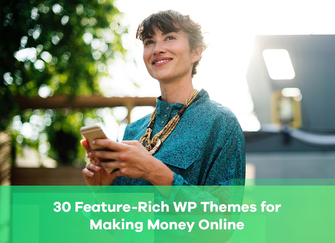 30 + Feature-Rich Money-Making WordPress Themes