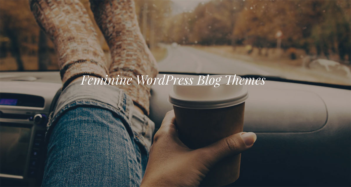 Top 10 Trending Feminine Themes For Personal Bloggers 2017