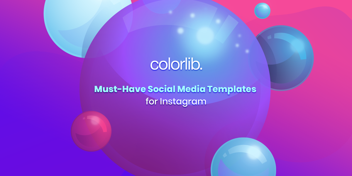 Why Social Media Templates Are Must-Have For A Winning Instagram Marketing Campaign?
