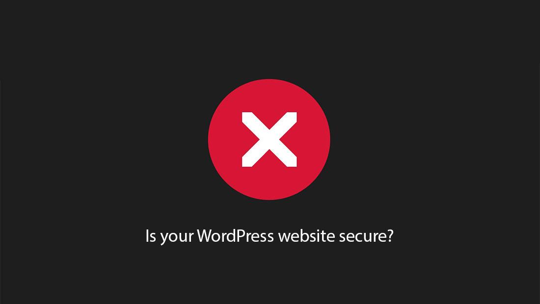 Is Your WordPress Website Secure? Are WordPress Websites Vulnerable?