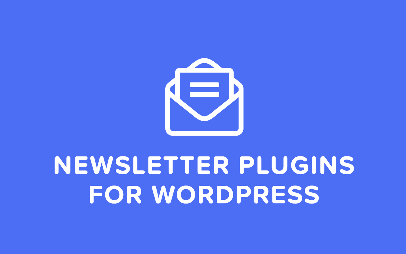 Top 5 Newsletter Plugins For WordPress To Earn Subscribers