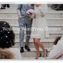 30+ Stunning & Responsive WordPress Wedding Events & Marriage Themes 2019