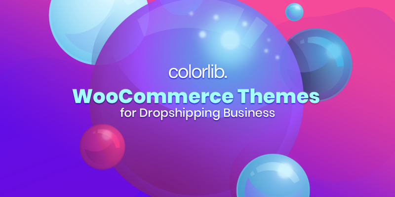 Make A Profit With These 10 Best WooCommerce Themes For Your Dropshipping Business
