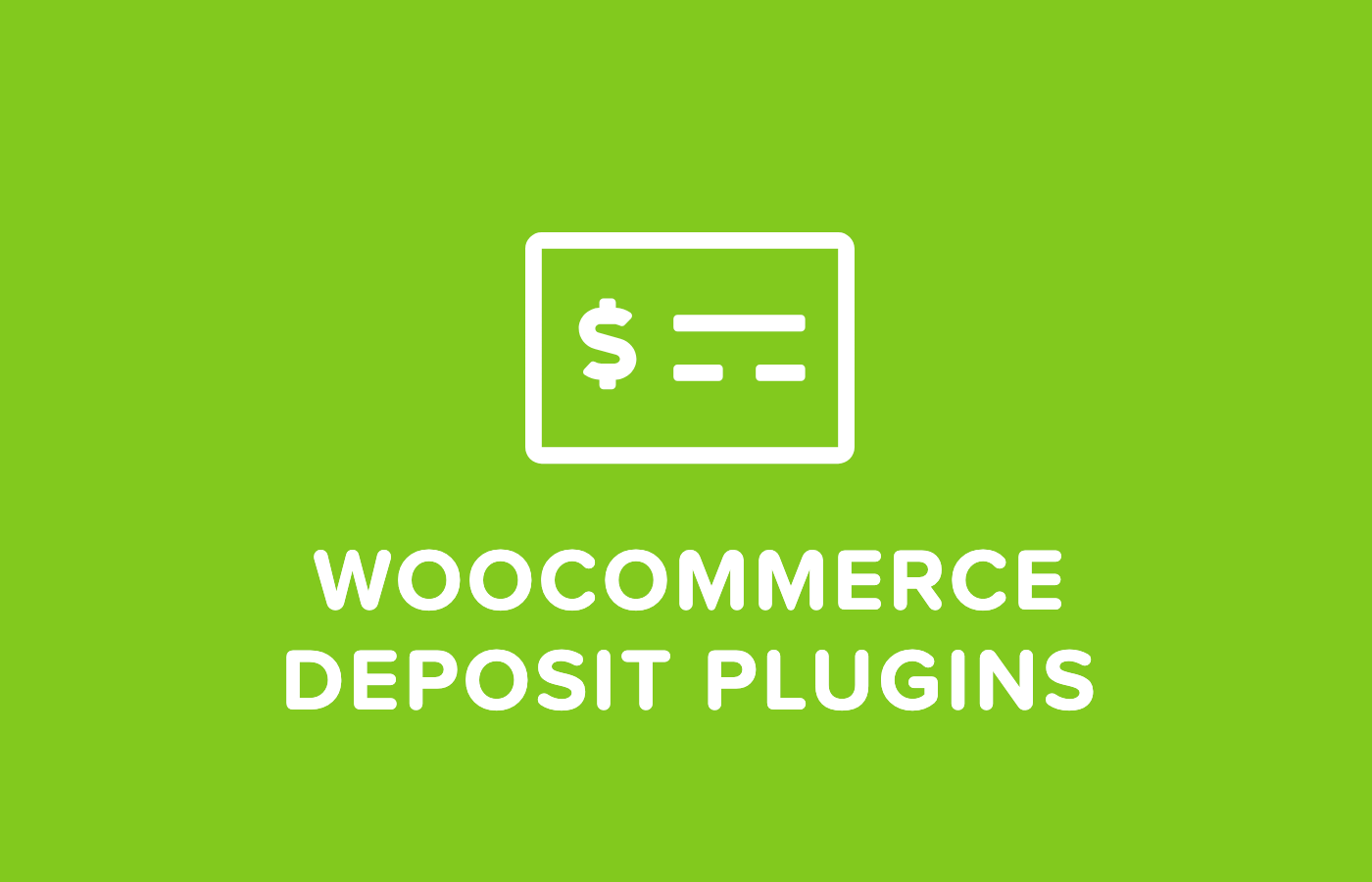 5 WooCommerce Deposit Plugins To Handle Partial Payments