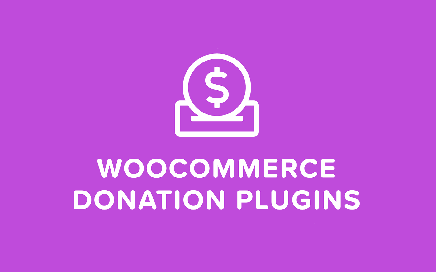 5 User-Friendly WooCommerce Donation Plugins