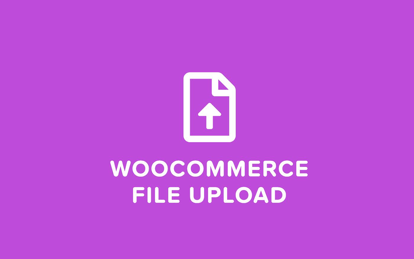 5 WooCommerce File Upload Plugins 2020