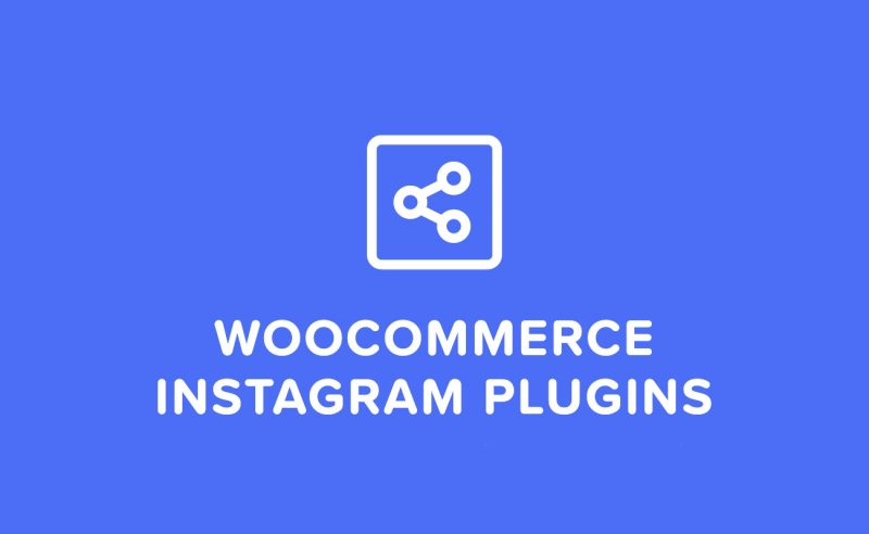 5 WooCommerce Instagram Plugins For Engagement