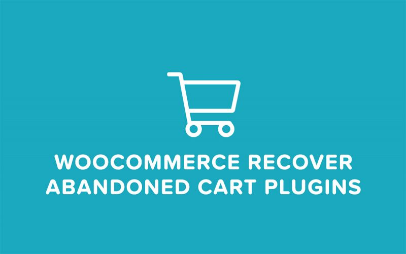4 Best WooCommerce Recover Abandoned Cart Plugins 2020