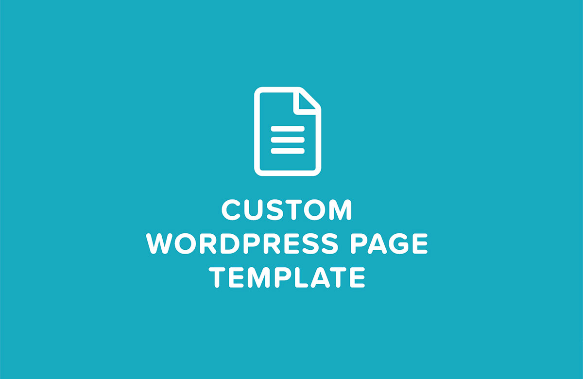 How To Create A Custom WordPress Page Template