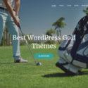 15 Best WordPress Golf Themes For Golf Clubs, Golf Course Websites 2019