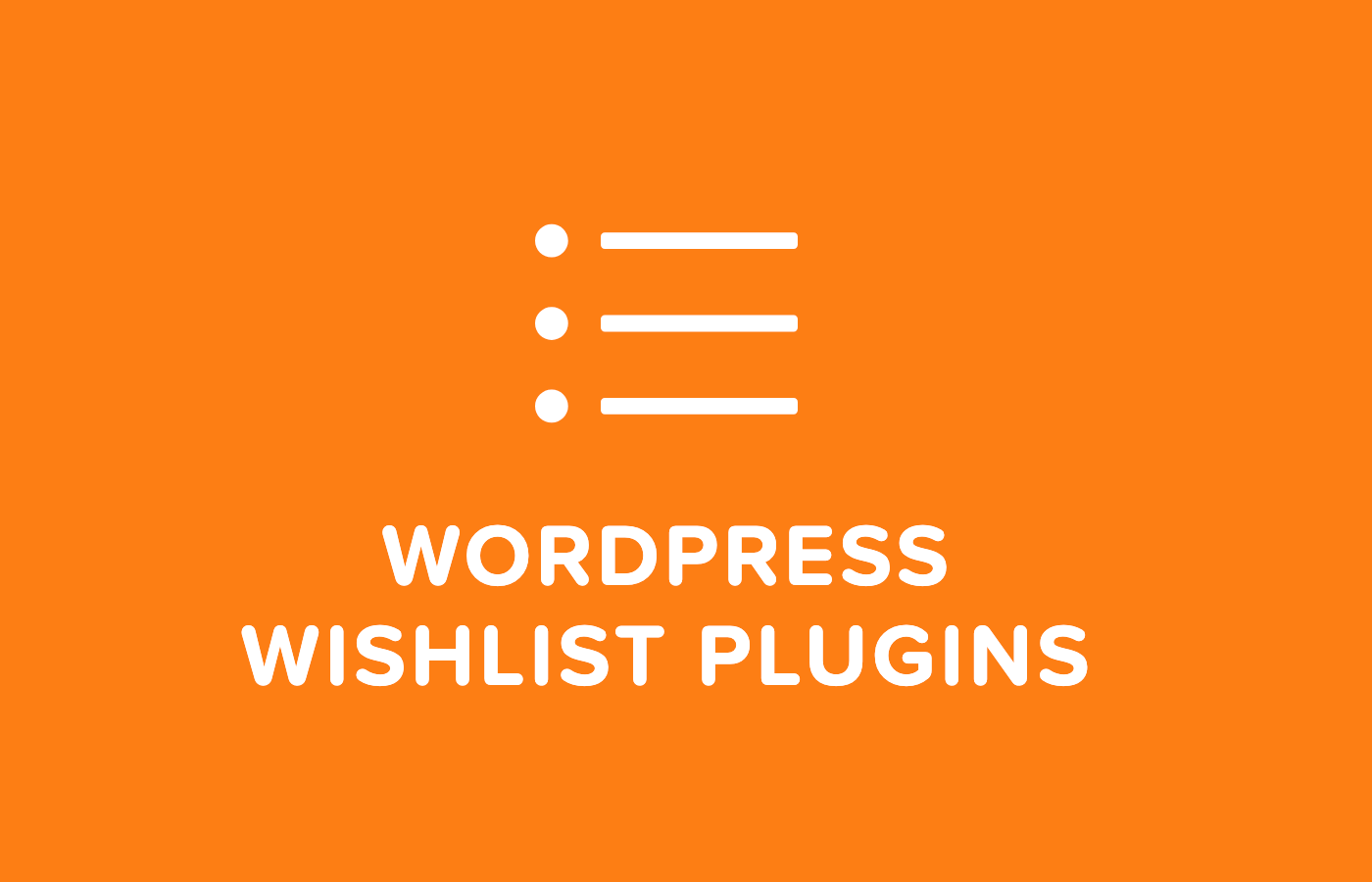 Best WordPress Wishlist Plugins For Your Website This 2020